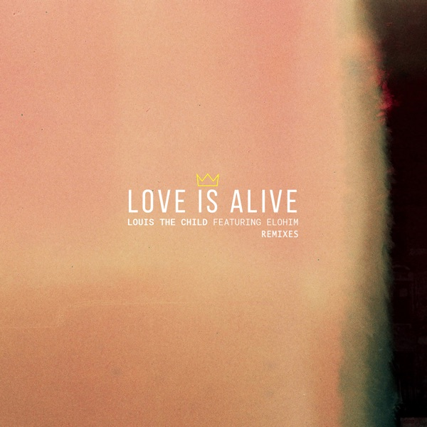 Love Is Alive (feat. Elohim) [Remixes] - EP
