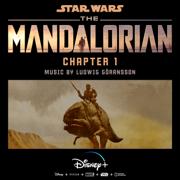 The Mandalorian: Chapter 1 (Original Score) - Ludwig Göransson - Ludwig Göransson