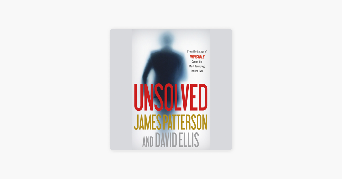 Unsolved - James Patterson & David Ellis