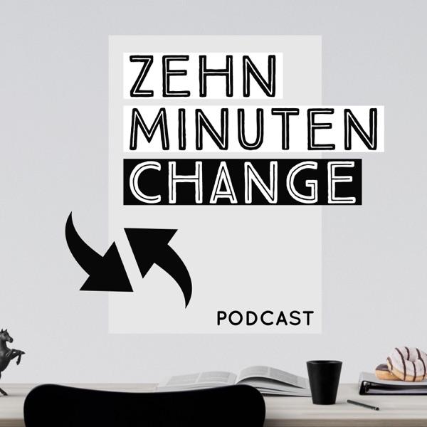 Zehn Minuten Change - Innovation, New Work & Unternehmenskultur