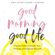 Amy Schmittauer Landino - Good Morning, Good Life: 5 Simple Habits to Master Your Mornings and Upgrade Your Life (Unabridged)