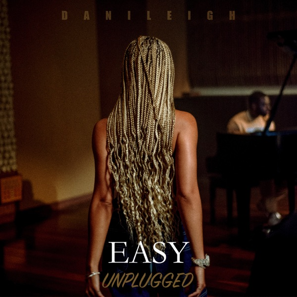 DaniLeigh - Easy (Unplugged)