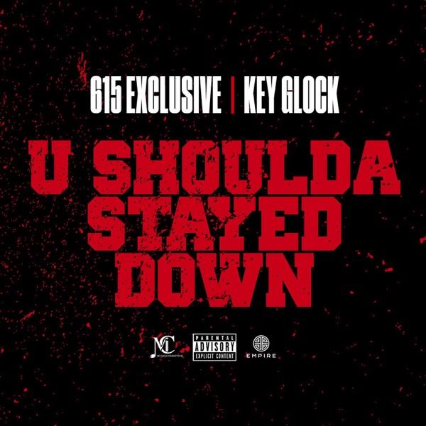 U Shoulda Stayed Down - Single