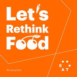 Let's Rethink Food