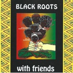 Black Roots - Chanting for Freedom (feat. Delroy Ogilvie)