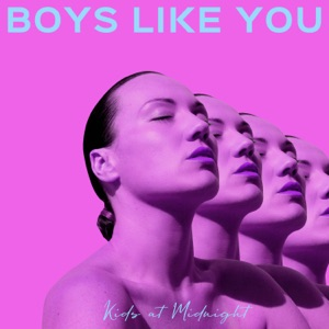 Kids At Midnight - Boys Like You