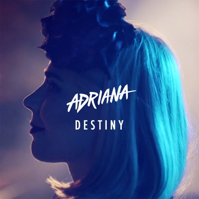 Destiny - Single - Adriana