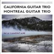 In a Landscape - California Guitar Trio & Montreal Guitar Trio - California Guitar Trio & Montreal Guitar Trio