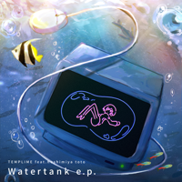 Watertank - EP (feat. 星宮とと)