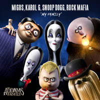 "My Family (From ""The Addams Family"" Original Motion Picture Soundtrack)-Migos, KAROL G, Snoop Dogg & Rock Mafia"