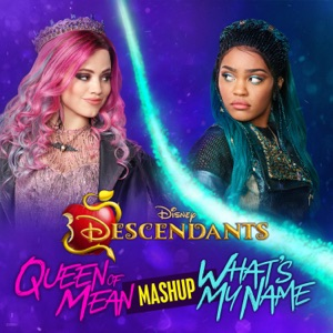 """Queen of Mean/What's My Name (CLOUDxCITY Mashup) [From """"Descendants""""] - Single"""