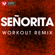 Señorita (Workout Remix) - Power Music Workout