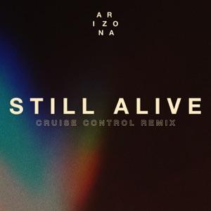 A R I Z O N A - Still Alive (Cruise Control Remix)