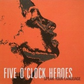 Five O'Clock Heroes - Speak Your Language