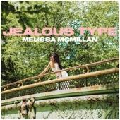Melissa McMillan - Jealous Type