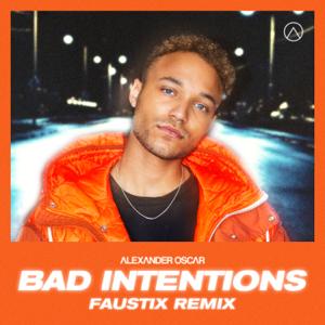 Alexander Oscar - Bad Intentions (Faustix Remix)