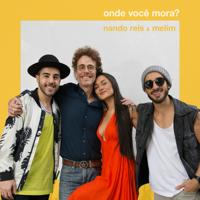 Onde Você Mora? (feat. Melim)-Nando Reis & Melim