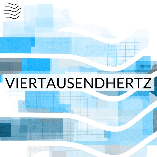 Viertausendhertz | Alle Podcasts