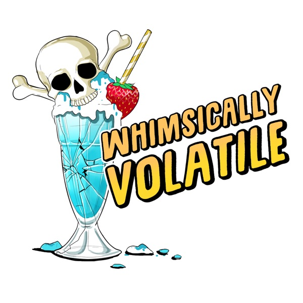 Whimsically Volatile – Podcast – Podtail