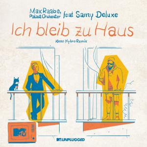 Max Raabe & Palast Orchester - Ich bleib zu Haus feat. Samy Deluxe [MTV Unplugged / Keno Hybro Remix]
