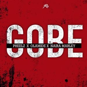 Pheelz, Olamide & Naira Marley - Gobe