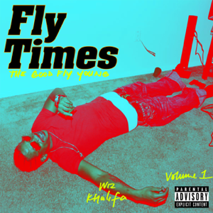 Fly Times Vol 1 The Good Fly Young  Wiz Khalifa Wiz Khalifa album songs, reviews, credits