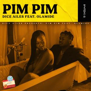 Dice Ailes - Pim Pim feat. Olamide