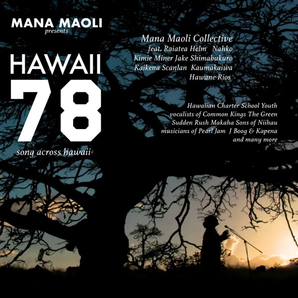 Hawaii 78: Song Across Hawaii (feat. Nahko, Common Kings, Jake Shimabukuro, Ka'ikena Scanlan, Kimié Miner, Kaumakaiwa, Raiatea Helm, Hawane Rios, The Green, Sudden Rush, Makaha Sons of Niihau, Pearl Jam, J Boog, Kapena & Hawaiian Charter School Youth) - Single