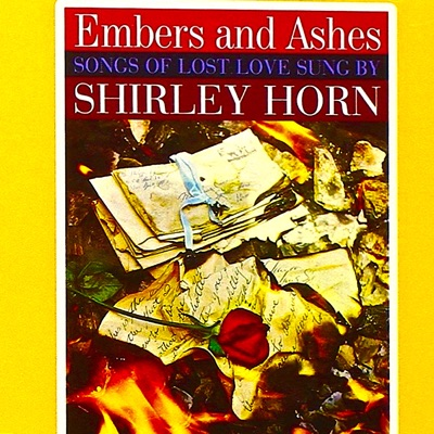 Embers and Ashes (Remastered) - Shirley Horn
