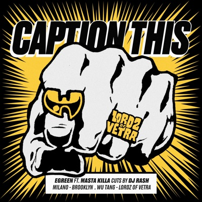 E-Green - Caption This (Cuts by DJ Rash) [feat. Masta Killa]