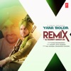 Yaar Bolda Remix Single