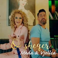 O Sheqer (feat. Meda & Vjollca Haxhiu)