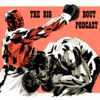 The Big Bout Podcast