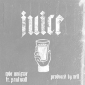 Tobe Nwigwe - Juice (feat. Paul Wall)