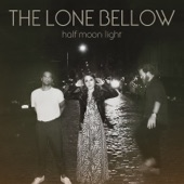 The Lone Bellow - August