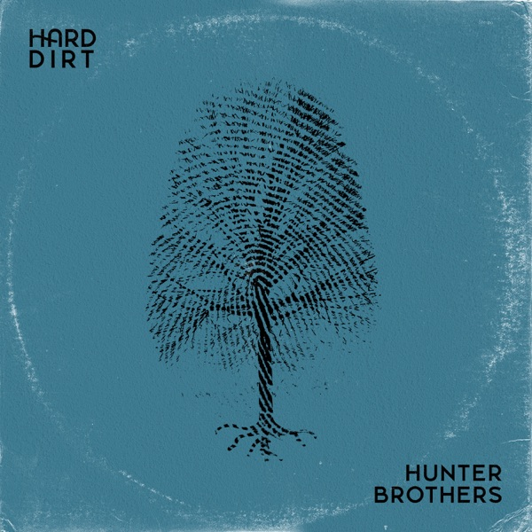 Hunter Brothers - Hard Dirt