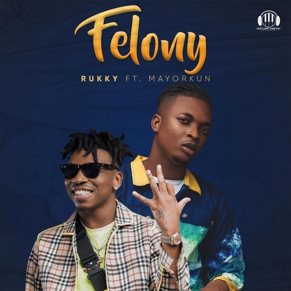 Felony (feat. Mayorkun) - Single