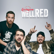 wellRED Live from Lexington - Trae Crowder, Drew Morgan & Corey Ryan Forrester