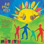 Kid Pan Alley - School's Out! (feat. The Not-Its!)