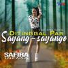 Safira Inema - Ditinggal Pas Sayang Sayange artwork
