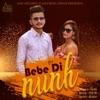 Bebe Di Nunh feat Kanchan Single