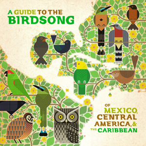 Varios Artistas - A Guide to the Birdsong of México, Central América & the Caribbean