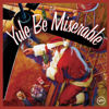 Various Artists - Yule Be Miserable  artwork