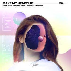 Piece Wise, Michel Fannoun & Hannah & Grant - Make My Heart Lie