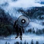Classic Roots;Natasha Fisher;Nimkii - Start the Fire (Remix) [feat. Nimkii & Natasha Fisher]