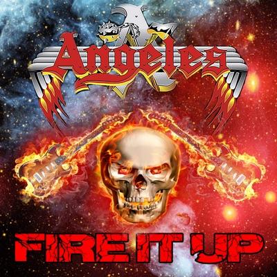 Fire It Up - Ángeles