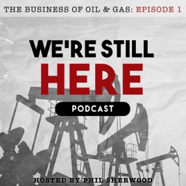 We're Still Here Podcast: #008: Marcellus Shale Geologist Takes On