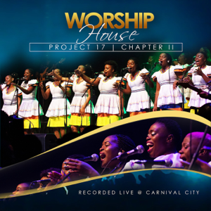 Worship House - Worship House Project 17, Chapter II (Recorded Live at Carnival City)