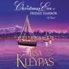Christmas Eve at Friday Harbor: Friday Harbor, Book 1 (Unabridged)