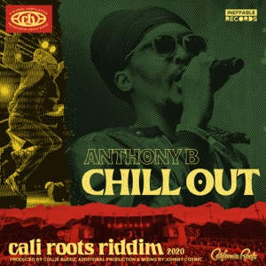Anthony B & Collie Buddz - Chill Out